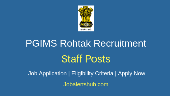 PGIMS Rohtak Staff Job Notification
