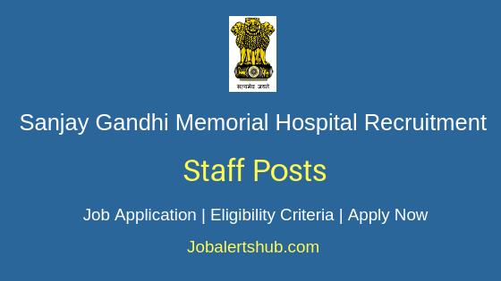 Sanjay Gandhi Memorial Hospital Staff Job Notification