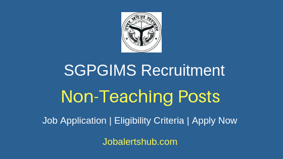 SGPGIMS Non Teaching Job Notification
