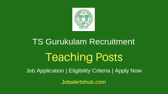 TS Gurukulam Teaching Staff Job Notification