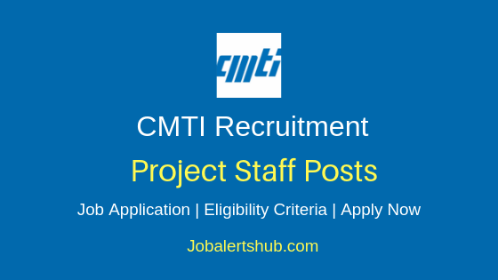 CMTI Project Staff Job Notification