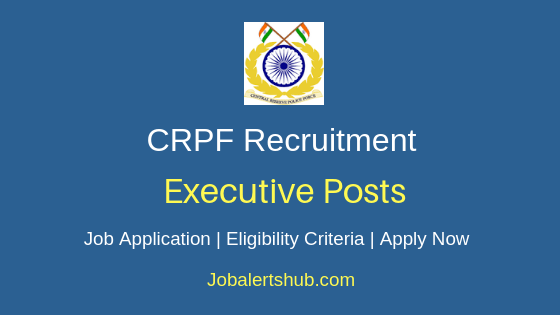 CRPF Executive Job Notification