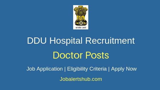 DDU Hospital Doctor Job Notification