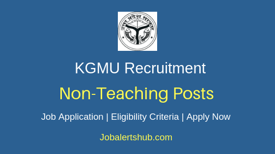 KGMU Non-Teaching Staff Job Notification