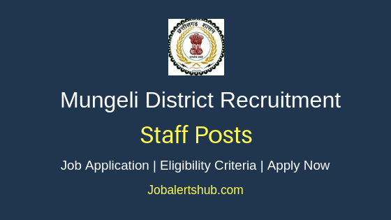 Mungeli District Staff Job Notification