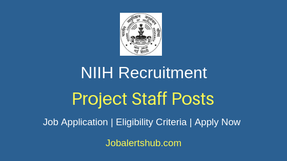 NIIH Project Staff Job Notification
