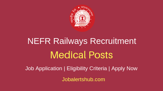 NEFR Railways Medical Job Notification