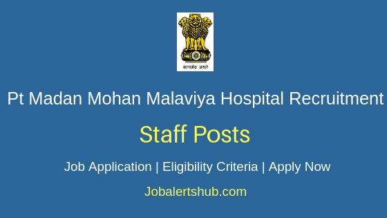 Pt Madan Mohan Malaviya Hospital Staff Job Notification