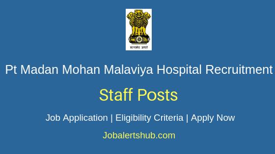 Pt Madan Mohan Malaviya Hospital Staff Job Notification