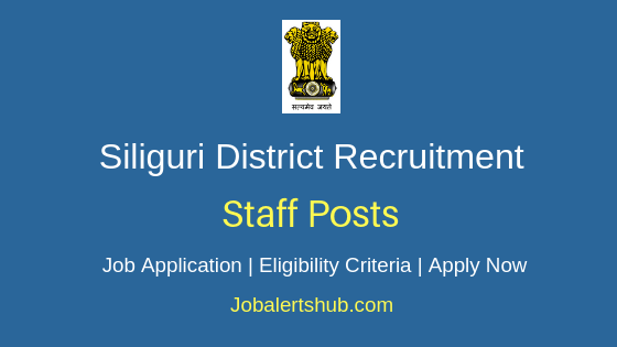 Siliguri District Staff Job Notification
