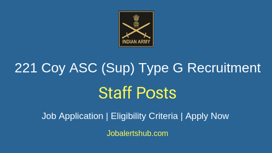 221 Coy ASC (Sup) Type G Staff Job Notification