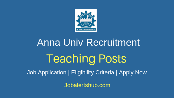 Anna University Teaching Staff Job Notification