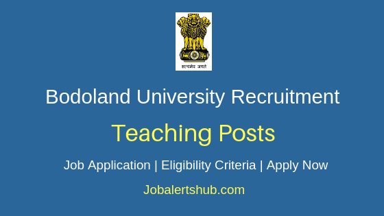Bodoland University Teaching Job Notification