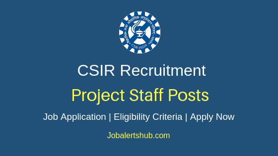 CSIR Project Staff Job Notification