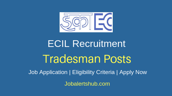 ECIL Tradesman Job Notification