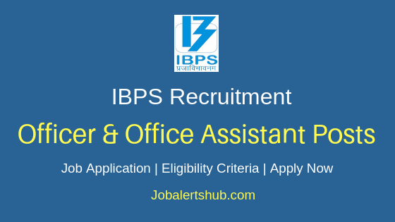 IBPS Officer & Office Assistant Job Notification