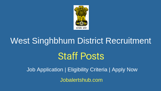 West Singhbhum District Staff Job Notification