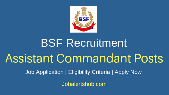 BSF Assistant Commandant Job Notification