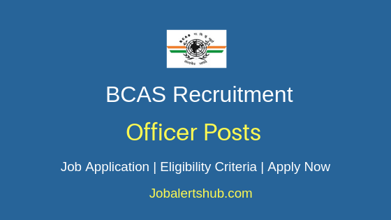 BCAS Officer Job Notification