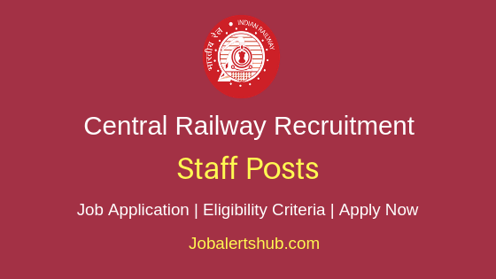 Central Railway Staff Job Notification