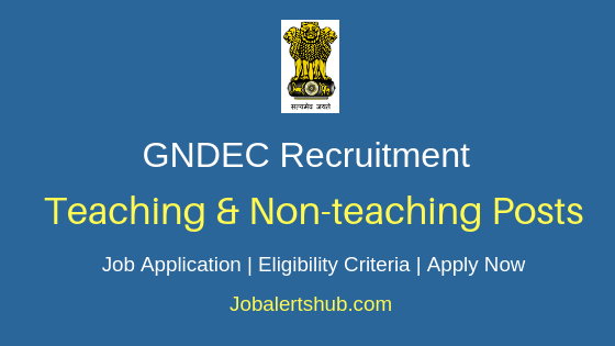 GNDEC Teaching & Non-Teaching Job Notification