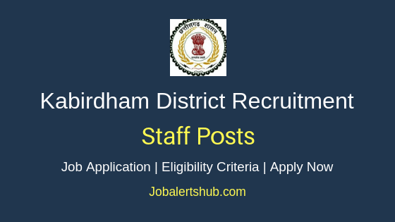Kabirdham District Staff Job Notification