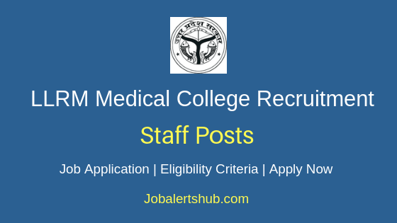 LLRM Medical College Staff Job Notification