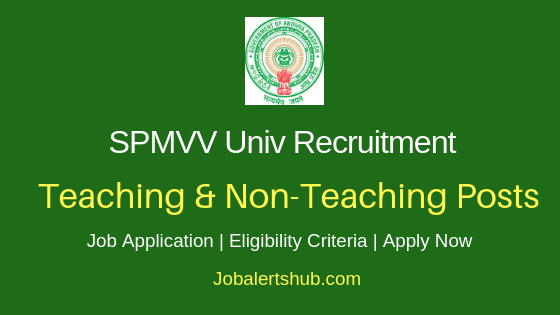 SPMVV Univ Teaching & Non-Teaching Job Notification
