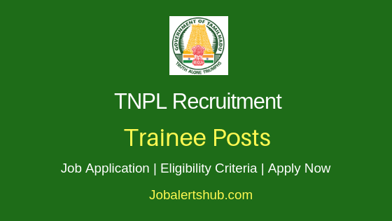 TNPL Trainee Job Notification
