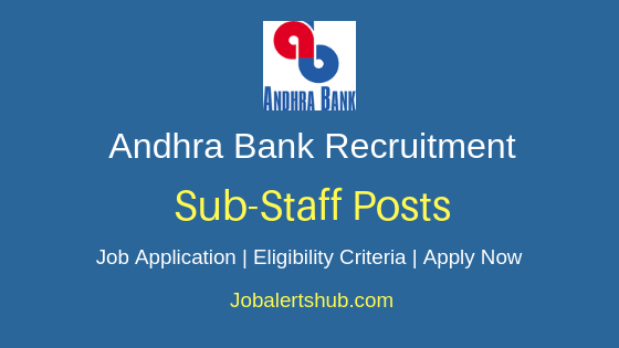 Andhra Bank Sub-Staff Job Notification