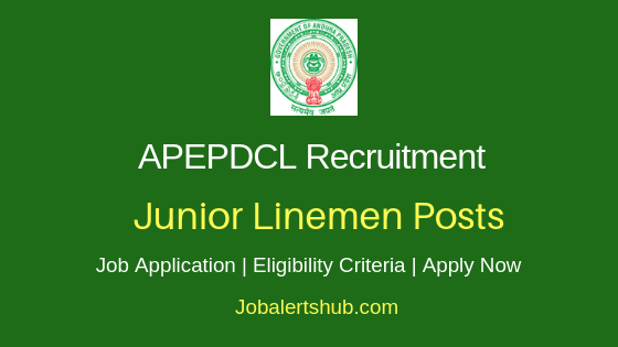 APEPDCL Junior Linemen Job Notification
