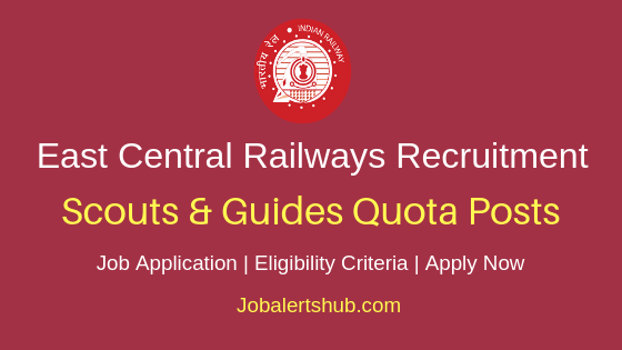 East Central Railways Scouts & Guides Quota Job Notification