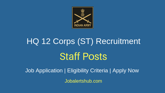 Head Quarters 12 Corps (ST) Job Notification