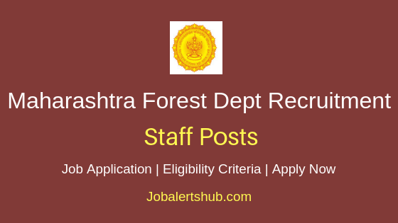 Maharashtra Forest Department Staff Job Notification