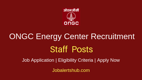 ONGC Energy Centre Staff Job Notification