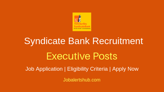 Syndicate Bank Executive Job Notification