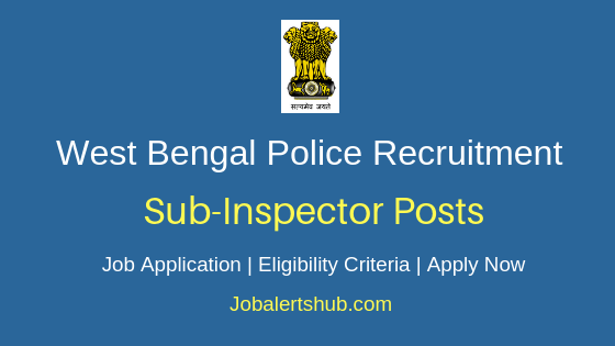 West Bengal Police Sub-Inspector Job Notification