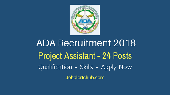 Aeronautical Development Agency ADA Recruitment 2018 Project Assistant For Engineering graduates job notification