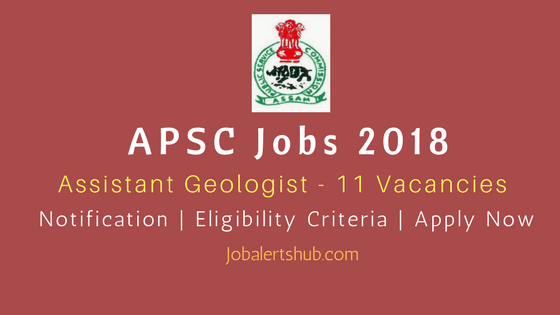 APSC-Jobs-2018-Assistant-Geologist-Job-Notification-Announced-By-Assam-State-Public-Service-Commission