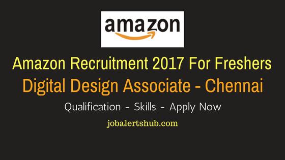 Amazon Freshers Jobs 2017 Digital Design Associate Vacancies For Chennai Location