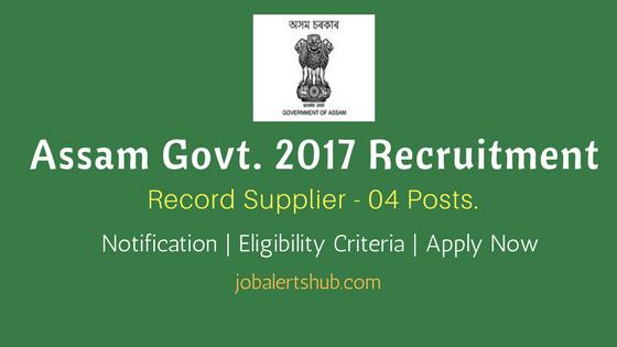Assam Govt. 2017 Recruitment Record Supplier job notification
