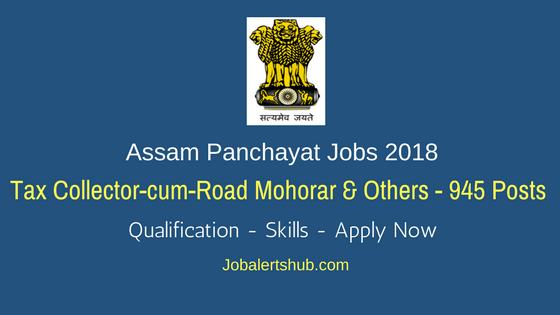 Assam Panchayat Jobs 2018 Tax Collector-cum-Road Mohorar & Others Job Notification