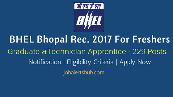 BHEL Bhopal 2017 Recruitment Apprentice For Graduate & Technician Apprentice Vacancies