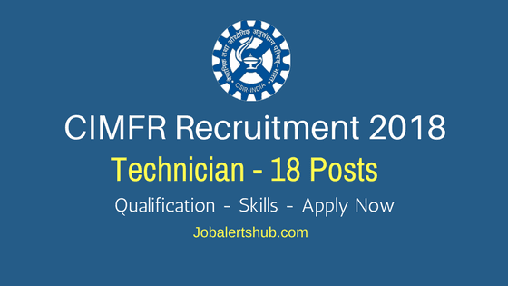 CIMFR-Recruitment-Dhanbad-2018-Technician-Job-Notification