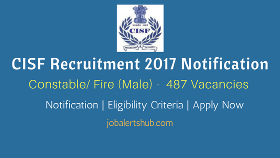 Central Industry Security Force CISF Recruitment 2017 Constable Fire Male Vacancies