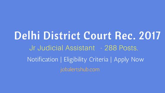 Delhi District Court Jr Judicial Assistant Recruitment 2017