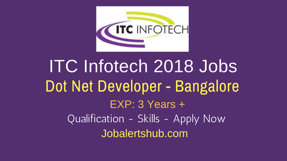 Dot Net Developer Jobs In Bangalore 2018 For Experienced ITC Infotech