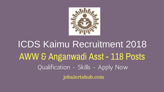 ICDS Kaimu Recruitment 2018 AWW & Anganwadi Asst Job Notification