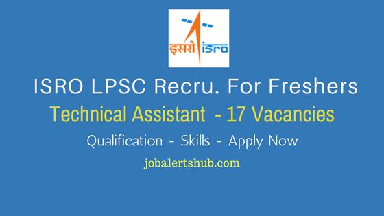 ISRO Recruitment 2017 LPSC Technical Assistant Job Notification