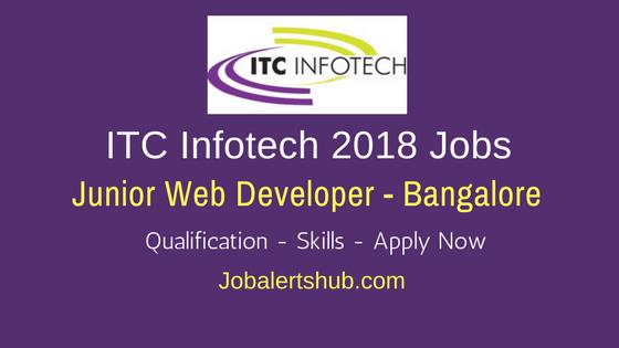 ITC Infotech Bangalore Freshers Jobs 2018 Junior Web Developer job announcement